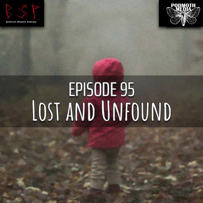 Episode 95 – Lost and Unfound