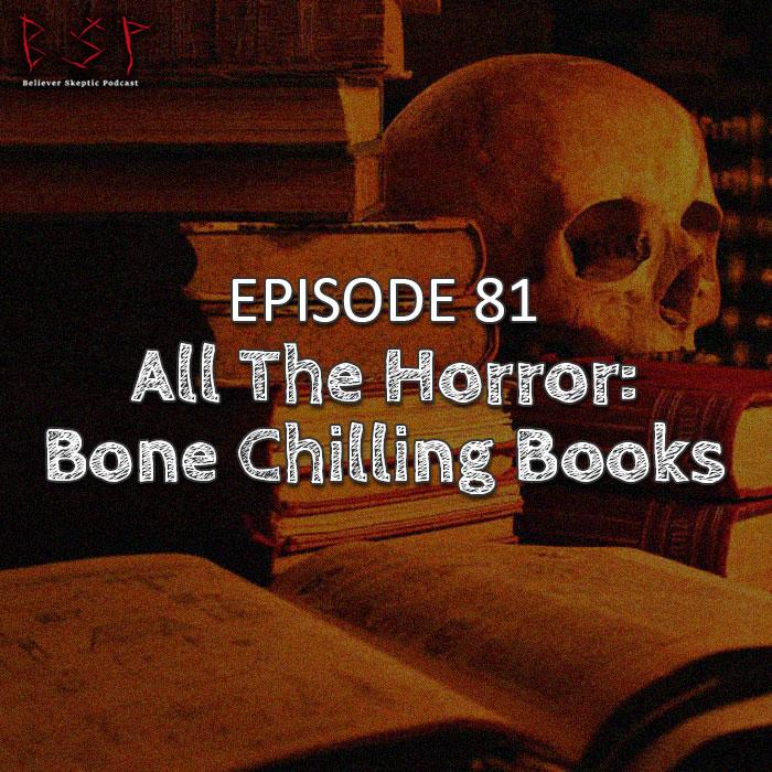 Episode 81 – All the Horror: Bone Chilling Books