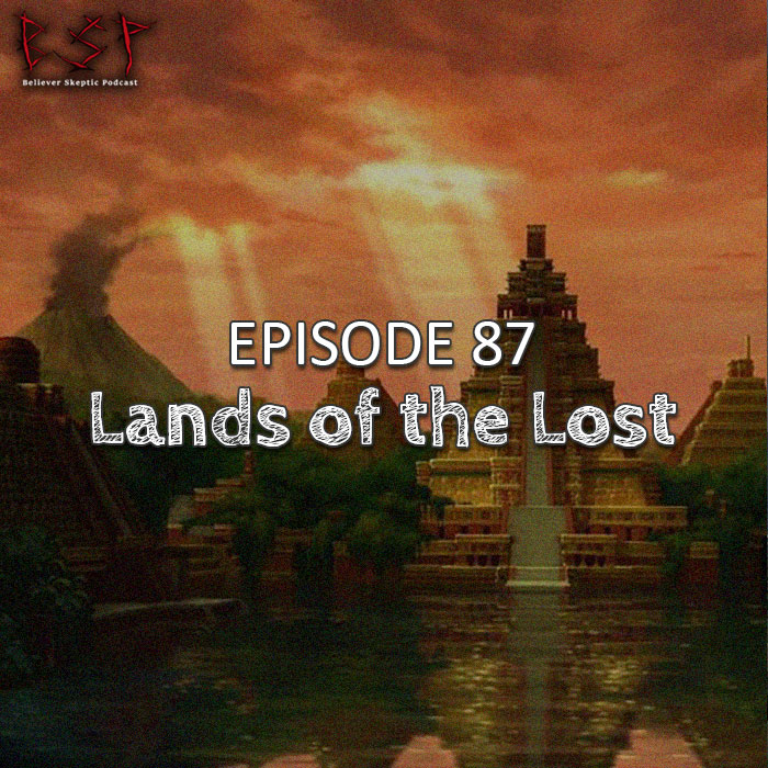 Episode 87 – Lands of the Lost