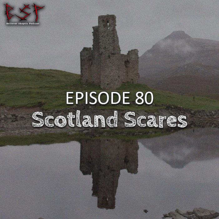 Episode 80 – Scotland Scares