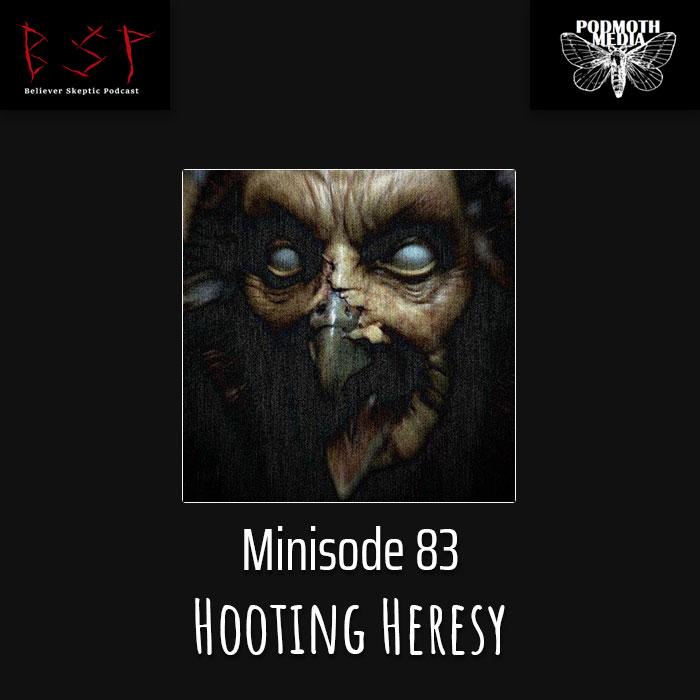 Minisode 83 – Hooting Heresy